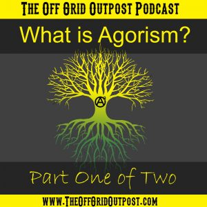 what is agorism podcast part one