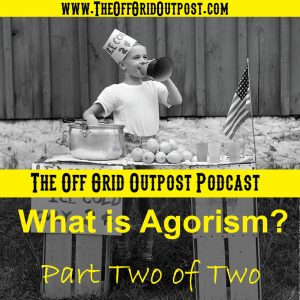 podcast what is agorism part two