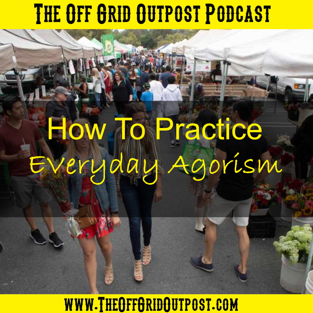 podcast how to practice everyday agorism