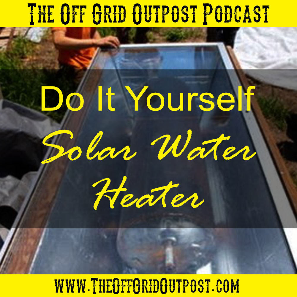 podcast do it yourself solar hot water heater