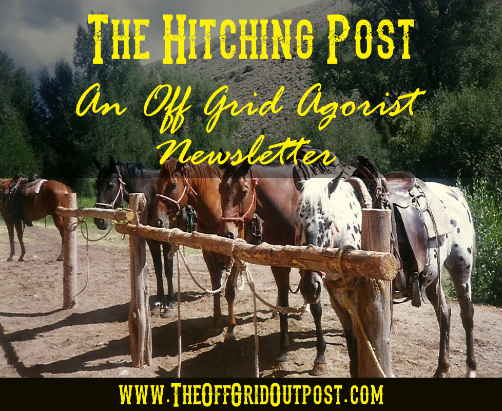 the hitching post an off grid agorist newsletter