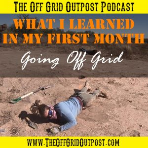 what i learned in my first monthe going off grid